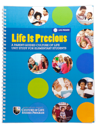 Life Is Precious Homeschool Parent Guide