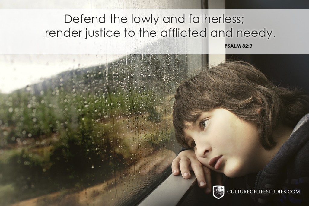 """""""Defend The Lowly And Fatherless; Render Justice To The Afflicted And Needy.""""—Psalm 82:3"""