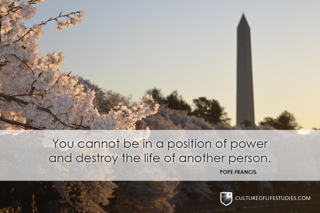 """""""You cannot be in a position of power and destroy the life of another person.""""—Pope Francis"""