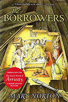 The Borrowers by Mary Norton. Recommended for ages 8-12. Free Discussion Guide