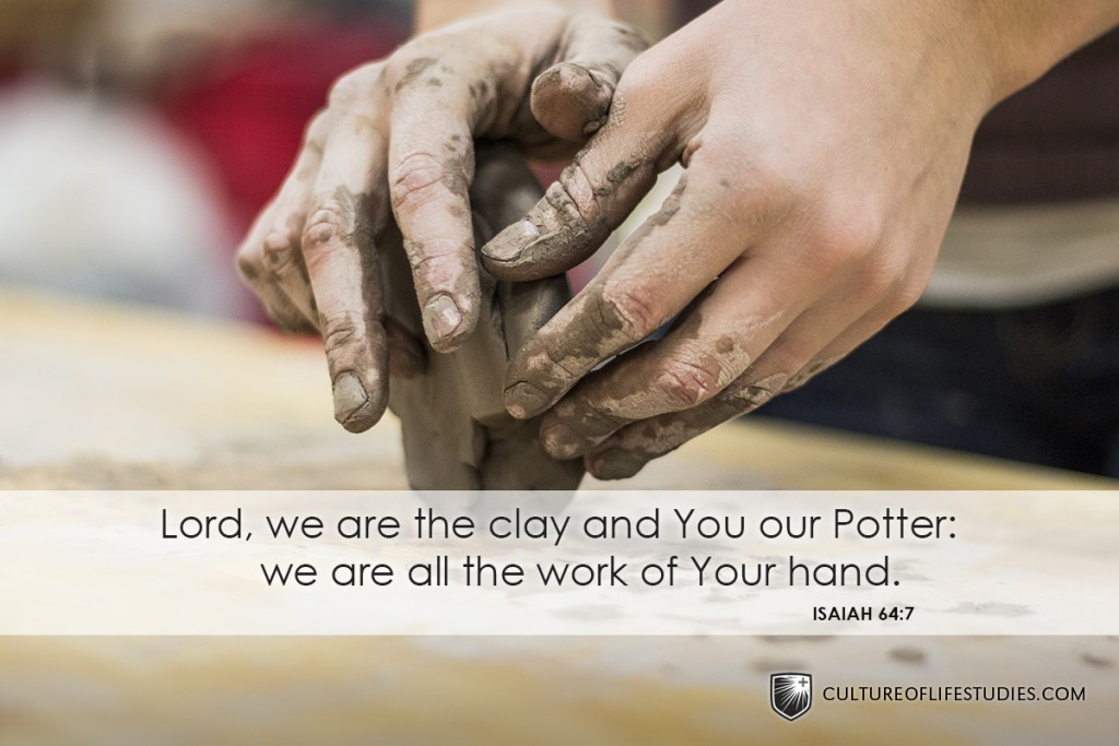 """Lord, we are the clay and You our Potter: we are all the work of Your hand."" —Isaiah 64:7"