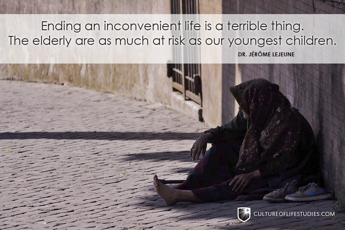 """""""Ending an inconvenient life is a terrible thing. The elderly are as much at risk as our youngest children.""""—Dr. Jérôme Lejeune"""