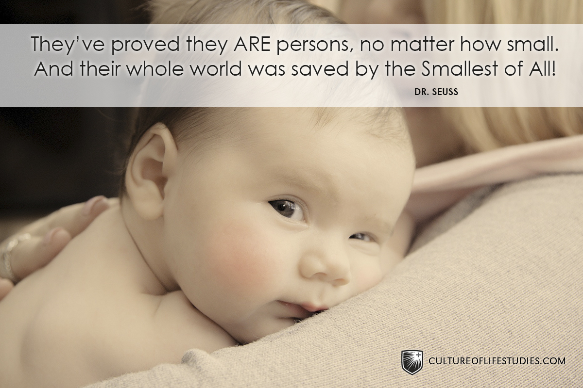 """""""They've proved they ARE persons, no matter how small. And their whole world was saved by the Smallest of All.""""—Dr. Seuss"""