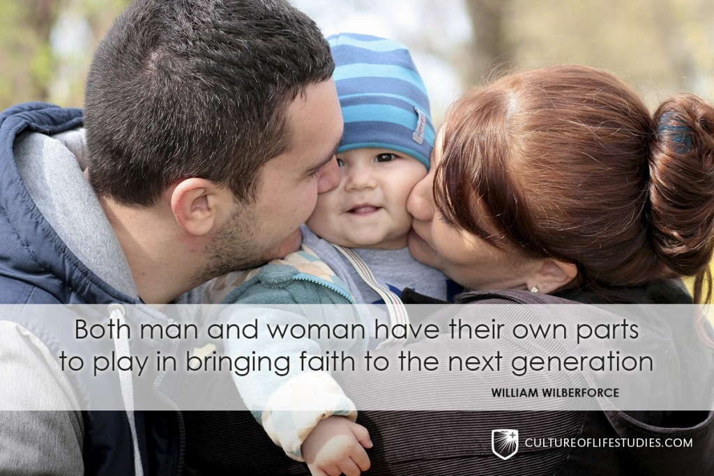 """""""Both men and women have their own parts to play in bringing faith to the next generation.""""—William Wilberforce"""