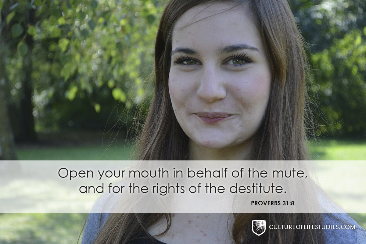 """Open your mouth on behalf of the mute, and for the rights of the destitute.""—Proverbs 31:8"